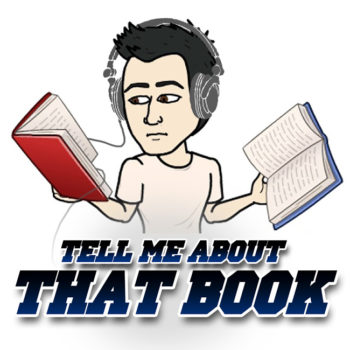 Tell Me About That Book Podcast